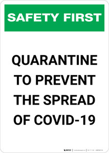Safety First: Quarantine To Prevent the Spread of Covid-19 Portrait - Wall Sign