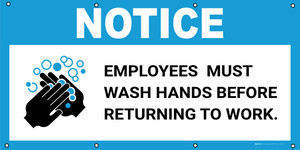 Notice: Employees Must Wash Hands Before Returning To Work with Icon - Banner