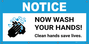 Notice: Now Wash Your Hands Clean Hands Save Lives with Icon - Banner