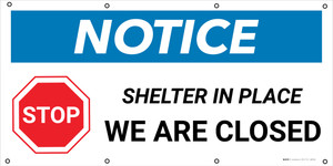 Notice: Stop Shelter In Place We Are Closed with Icon - Banner