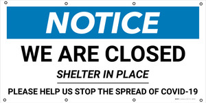 Notice: We Are Closed Shelter In Place - Banner