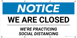 Notice: We Are Closed We're Practicing Social Distancing - Banner