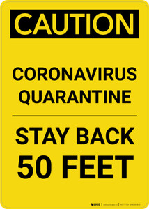 Caution: Coronavirus Quarantine Stay Back 50 Feet Portrait - Wall Sign