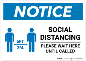 Notice: Social Distancing Wait Here Until Called with Icon Landscape - Wall Sign