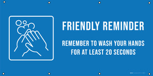 Friendly Reminder - Remember To Wash Your Hands for 20 Secs - Banner