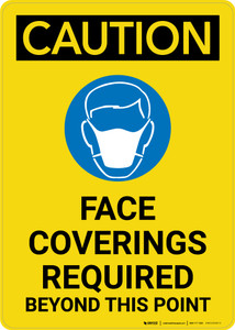 Caution: Face Coverings Required Beyond This Point with Icon Portrait - Wall Sign
