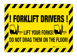 Forklift Drivers – Lift Your Forks – Floor Sign