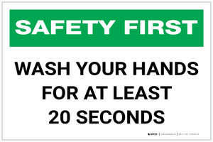 Safety First: Wash Your Hands For At Least 20 Seconds Landscape - Label