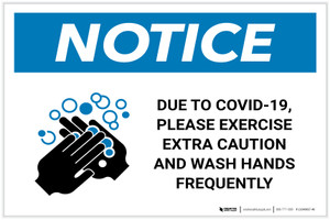 Notice: Due To Covid-19 Please Exercise Extra Caution - Wash Hands Frequently Landscape - Label