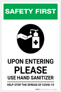 Safety First: Upon Entering Please use Hand Sanitizer - Help Stop the Spread of Covid-19 Portrait - Label