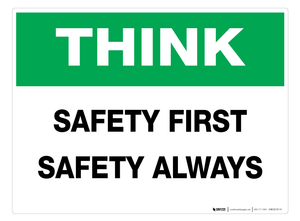 Think - Safety First, Safety Always - Wall Sign