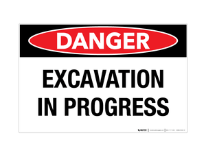 Danger - Excavation in Process - Wall Sign