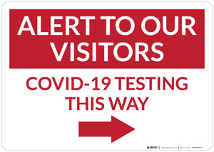 Alert To Our Visitors COVID-19 Testing This Way Right Arrow Landscape - Wall Sign