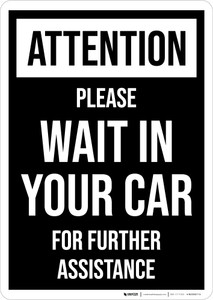 Attention Please Wait In Your Car For Further Assistance Portrait - Wall Sign