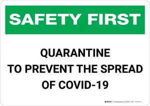 Safety First: Quarantine to Prevent the Spread of COVID-19 Landscape - Wall Sign