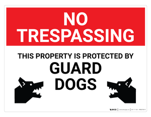 No Trespassing - This Property is Protected by Guard Dogs - Wall Sign