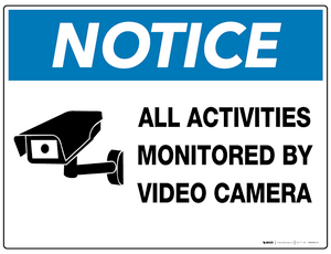 Notice: All Activities Monitored by Video Camera - Wall Sign