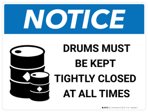 Notice: Drums Must be Kept Tightly Closed - Wall Sign