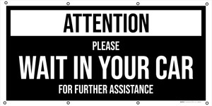 Attention Please Wait In Your Car For Further Assistance - Banner