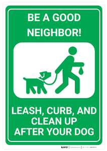 Leash, Curb, and Clean Up After Your Dog - Wall Sign