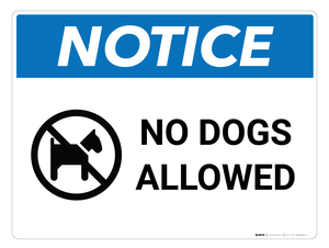 Notice: No Dogs Allowed - Wall Sign