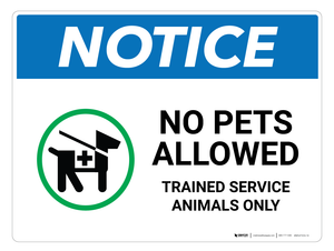 Notice: No Pets Allowed - Trained Service Animals Only - Wall Sign