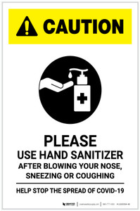 Caution: Please Use Hand Sanitizer - After Blowing Your Nose, Sneezing, or Coughing with Icon Portrait - Label