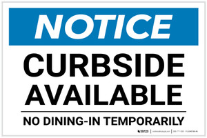 Notice: Curbside Available - No Dining-In Temporarily Landscape - Label