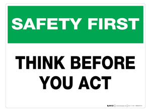 Safety First: Think Before You Act - Wall Sign
