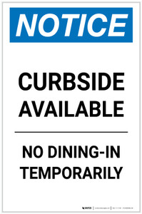 Notice: Curbside Available - No Dining-In Temporarily Portrait - Label