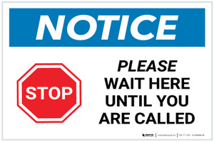 Notice: Stop Please Wait Here Until You Are Called with Icon Landscape - Label