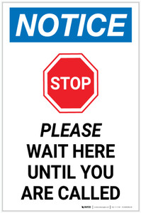 Notice: Stop Please Wait Here Until You Are Called with Icon Portrait - Label