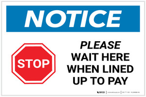 Notice: Stop Please Wait Here When Lined Up To Pay with Icon Landscape - Label