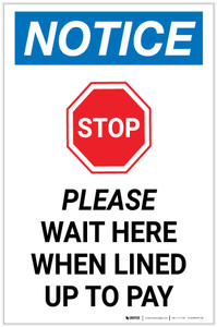 Notice: Stop Please Wait Here When Lined Up To Pay with Icon Portrait - Label