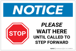 Notice: Stop Wait Here Until Called To Step Forward Landscape - Label