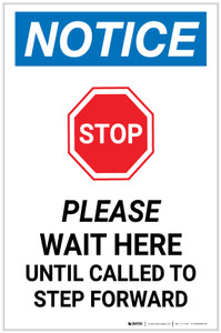 Notice: Stop Wait Here Until Called To Step Forward Portrait - Label