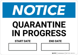 Notice: Quarantine In Progress Start Date End Date Landscape - Wall Sign