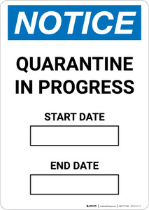 Notice: Quarantine In Progress Start Date End Date Portrait - Wall Sign