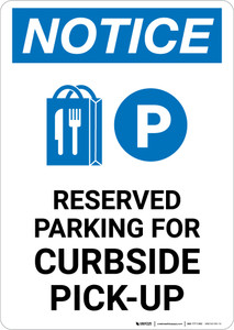 Notice: Reserved Parking For Curbside Pick-Up with Icon Portrait - Wall Sign