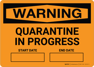 Warning: Quarantine In Progress Start Date End Date Landscape - Wall Sign