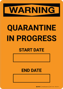 Warning: Quarantine In Progress Start Date End Date Portrait - Wall Sign