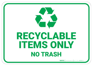 Recyclable Items Only - No Trash - Wall Sign
