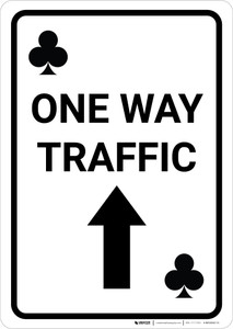 Casino - One Way Traffic Clubs Playing Card with Arrow Up Portrait - Wall Sign