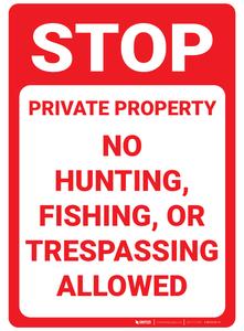 STOP: No Hiking, Hunting, Fishing, or Trespassing - Wall Sign
