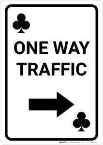 Casino - One Way Traffic Clubs Playing Card with Arrow Right Portrait - Wall Sign
