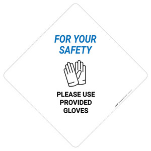 For Your Safety: Please Use Provided Gloves - Placard Sign