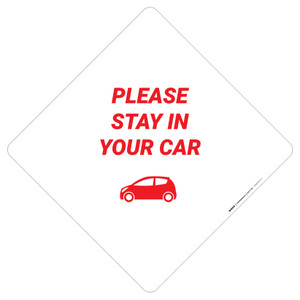 Please Stay In Your Car - Placard Sign