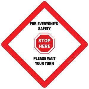 Stop Here: For Everyone's Safety Please Wait Your Turn - Placard Sign