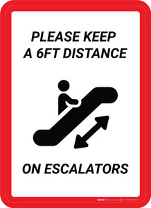 Please Keep a 6ft Distance on Escalators Portrait - Wall Sign