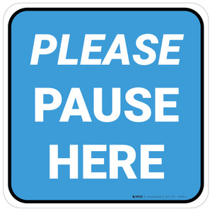Please Pause Here Blue Square - Floor Sign